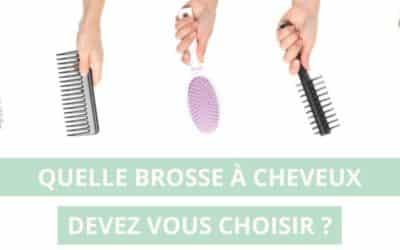 Quelle brosse à cheveux choisir?